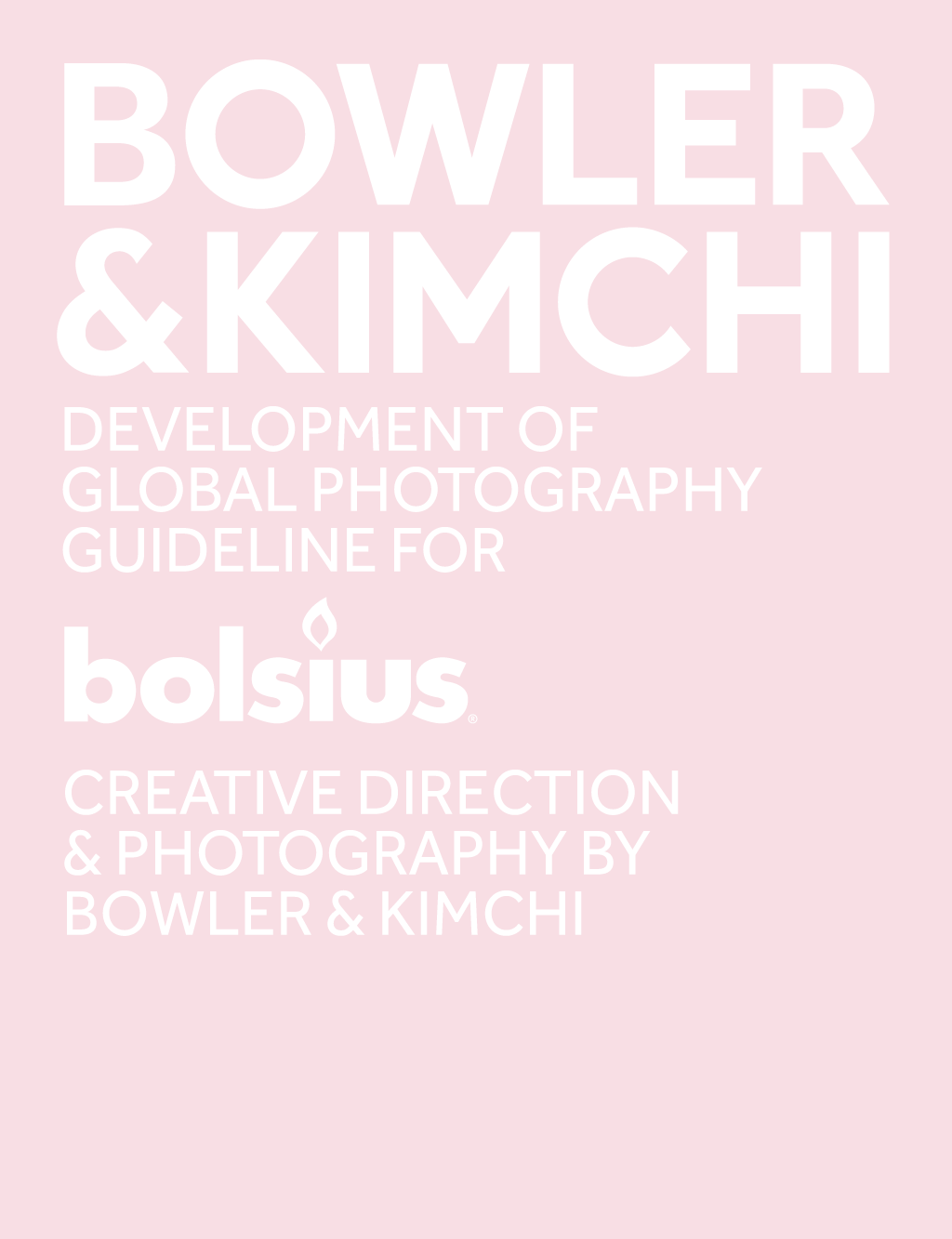 Bolsius candle global photography brand guideline designed by Bowler and Kimchi
